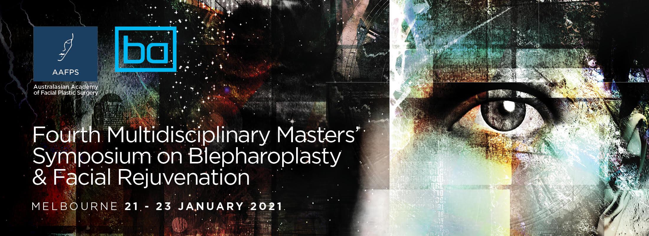 Fourth Multidisciplinary Masters Symposium on Blepharoplasty and Facial Rejuvenation 2021